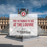 Top 10 things to See at the Louvre: Map + Video