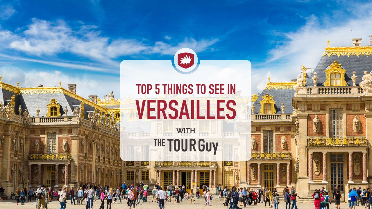 The Top 8 Things to See in Versailles