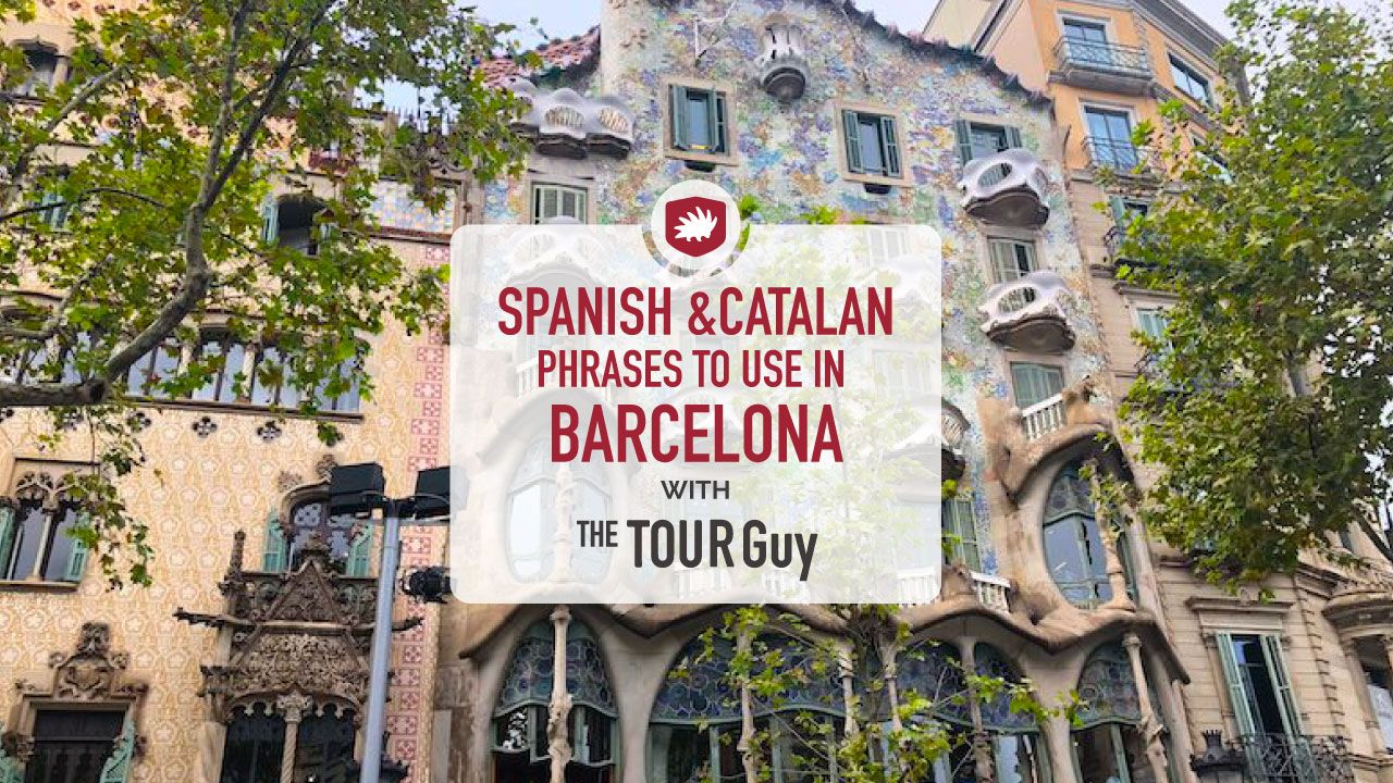 Useful Spanish and Catalan Phrases to Know Before Your Trip to Barcelona