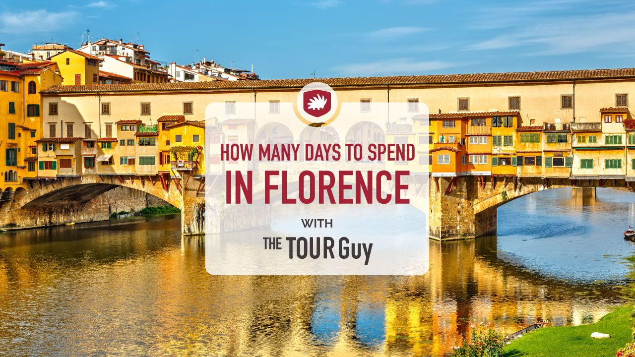 How Many Days Should You Spend in Florence?